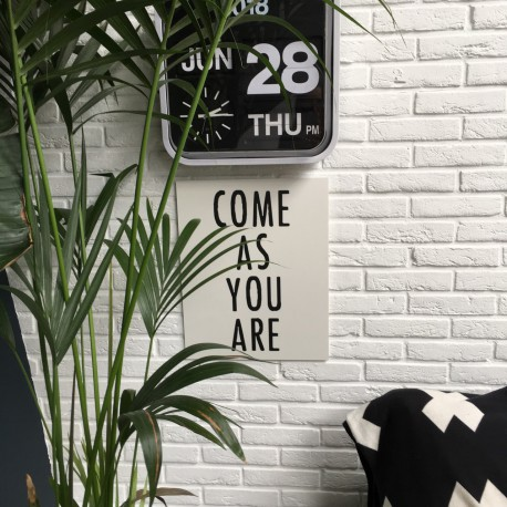 """""""Come as you are"""" wall art sign 45x50cm"""